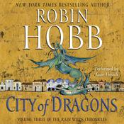 City of Dragons: Volume Three of the Rain Wilds Chronicles, by Robin Hobb