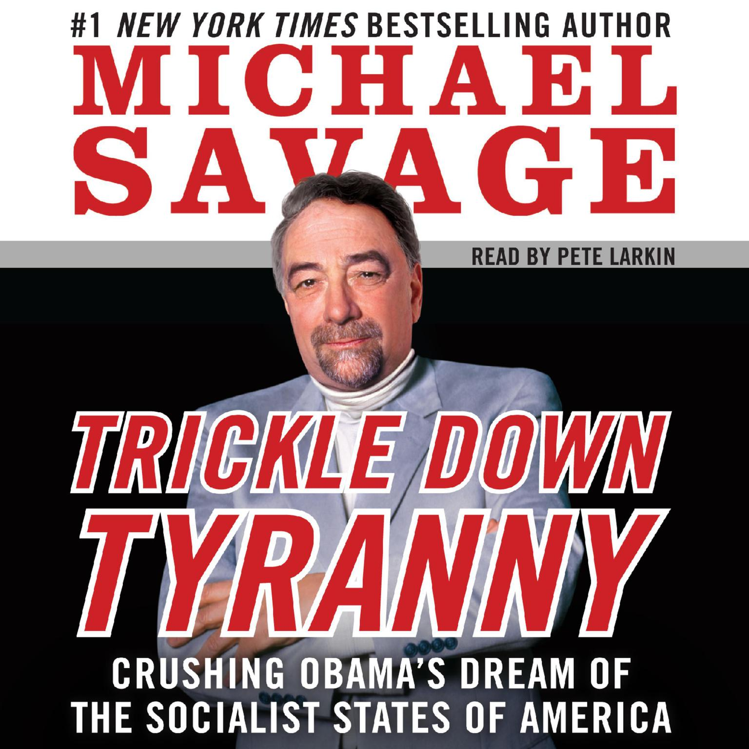 Printable Trickle Down Tyranny: Crushing Obama's Dreams of a Socialist America Audiobook Cover Art