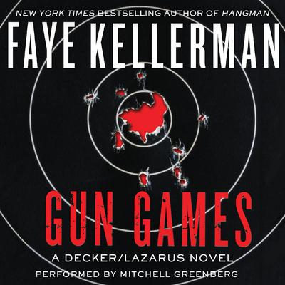 Gun Games: A Decker/Lazarus Novel Audiobook, by Faye Kellerman