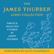 The James Thurber Audio Collection: Fables and Selected Stories by James Thurber, by James Thurber