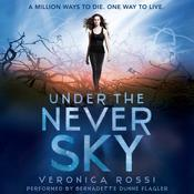 Under the Never Sky Audiobook, by Veronica Rossi