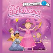 Pinkalicious: The Princess of Pink Slumber Party, by Victoria Kann