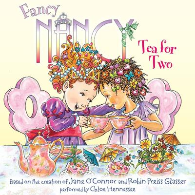 Fancy Nancy: Tea for Two Audiobook, by Jane O'Connor