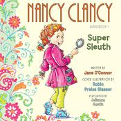Fancy Nancy: Nancy Clancy, Super Sleuth, by Jane O'Connor, Jane O'Connor