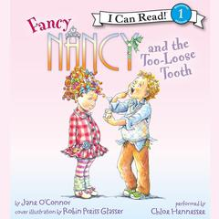 Fancy Nancy and the Too-Loose Tooth Audiobook, by Jane O'Connor