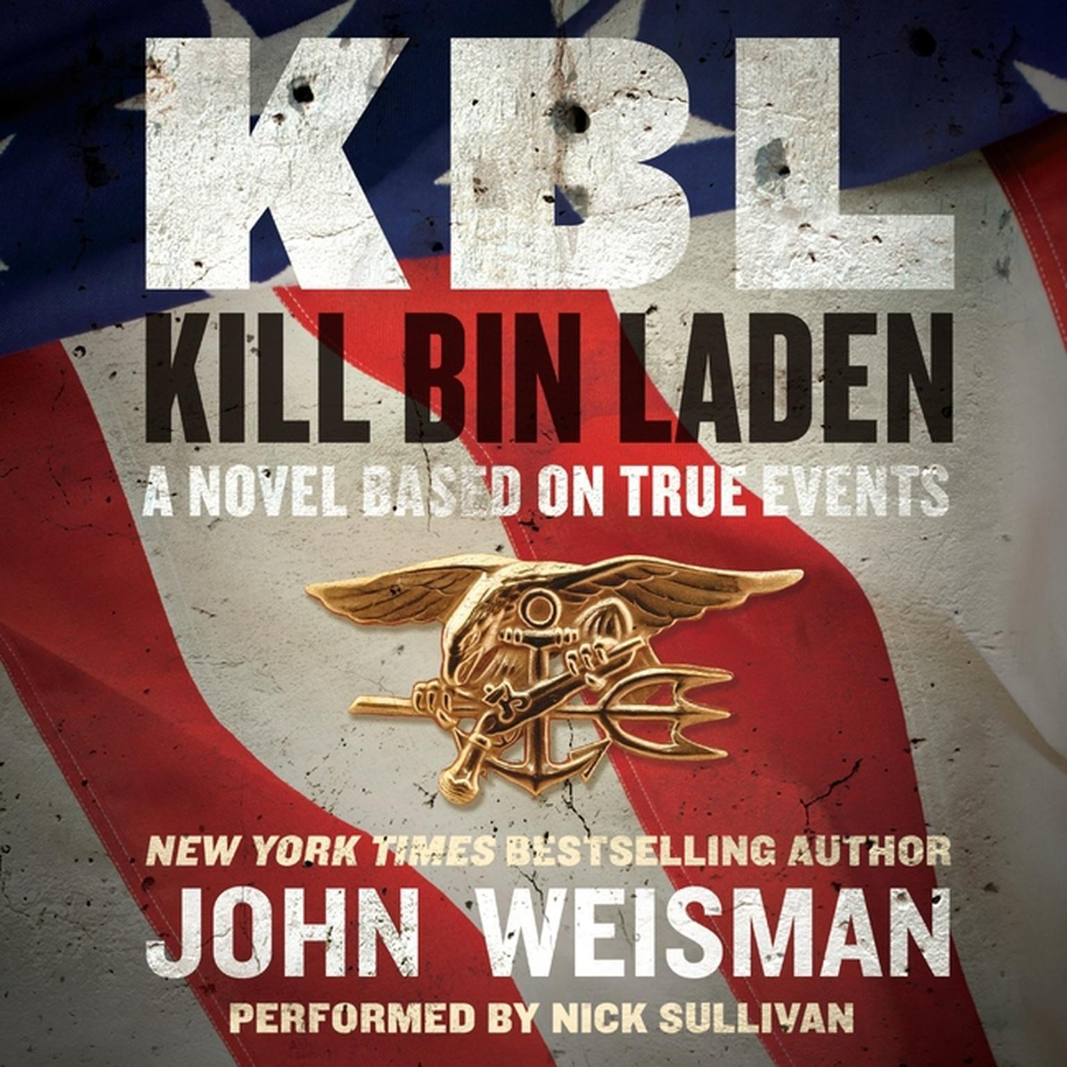 Printable KBL: Kill Bin Laden: A Novel Based on True Events Audiobook Cover Art
