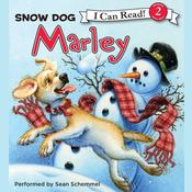 Snow Dog Marley, by John Grogan