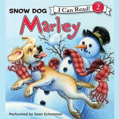 Marley: Snow Dog Marley Audiobook, by John Grogan