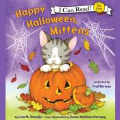 Happy Halloween, Mittens Audiobook, by Lola M. Schaefer, Chip Schaefer