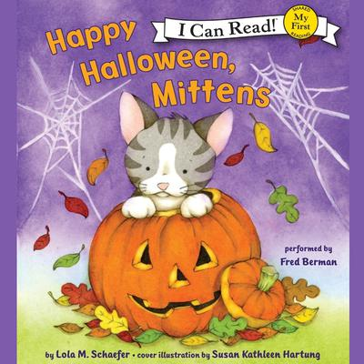 Happy Halloween, Mittens Audiobook, by Lola M. Schaefer