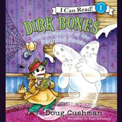 Dirk Bones and the Mystery of the Haunted House Audiobook, by Doug Cushman
