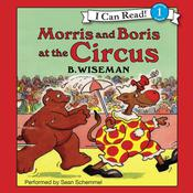 Morris and Boris at the Circus Audiobook, by B. Wiseman