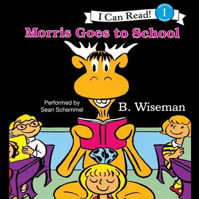 Morris Goes to School Audiobook, by B. Wiseman