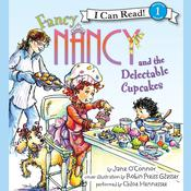 Fancy Nancy and the Delectable Cupcakes Audiobook, by Jane O'Connor