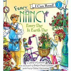 Fancy Nancy: Every Day Is Earth Day Audiobook, by Jane O'Connor