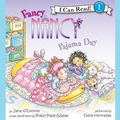 Fancy Nancy: Pajama Day Audiobook, by Jane O'Connor