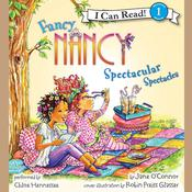 Fancy Nancy: Spectacular Spectacles Audiobook, by Jane O'Connor, Jane O'Connor