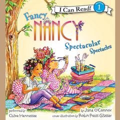 Fancy Nancy: Spectacular Spectacles Audiobook, by Jane O'Connor