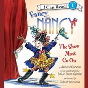 Fancy Nancy: The Show Must Go On Audiobook, by Jane O'Connor, Jane O'Connor