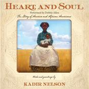 Heart and Soul: The Story of America and African Americans Audiobook, by Kadir Nelson