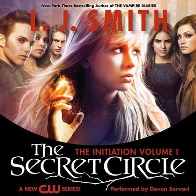 Secret Circle Vol I: The Initiation: The Secret Circle Vol. I Audiobook, by L. J. Smith