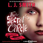 Secret Circle Vol II: The Captive: The Secret Circle Vol. II Audiobook, by L. J. Smith