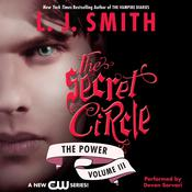 Secret Circle Vol III: The Power: The Secret Circle Vol. III Audiobook, by L. J. Smith