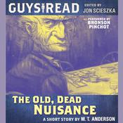 Guys Read: The Old, Dead Nuisance, by M. T. Anderson