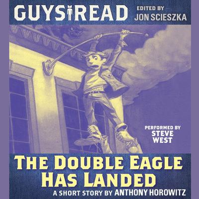 Guys Read: The Double Eagle Has Landed Audiobook, by Anthony Horowitz