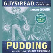 Guys Read: Pudding, by Jarrett J. Krosoczka