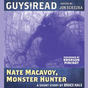 Guys Read: Nate Macavoy, Monster Hunter, by Bruce Hale
