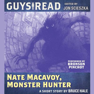 Guys Read: Nate Macavoy, Monster Hunter Audiobook, by Bruce Hale