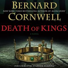 Death of Kings: A Novel Audiobook, by Bernard Cornwell