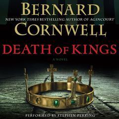 Death of Kings: A Novel Audiobook, by Bernard Cornwell