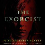 The Exorcist: 40th Anniversary Edition, by William Peter Blatty