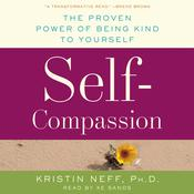 Self-Compassion: The Proven Power of Being Kind to Yourself, by Kristin Neff