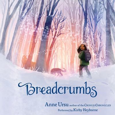 Breadcrumbs Audiobook, by Anne Ursu