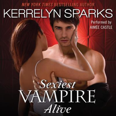 Sexiest Vampire Alive Audiobook, by Kerrelyn Sparks