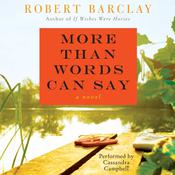 More Than Words Can Say: A Novel Audiobook, by Robert Barclay