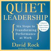 Quiet Leadership: Six Steps to Transforming Performance at Work, by David Rock