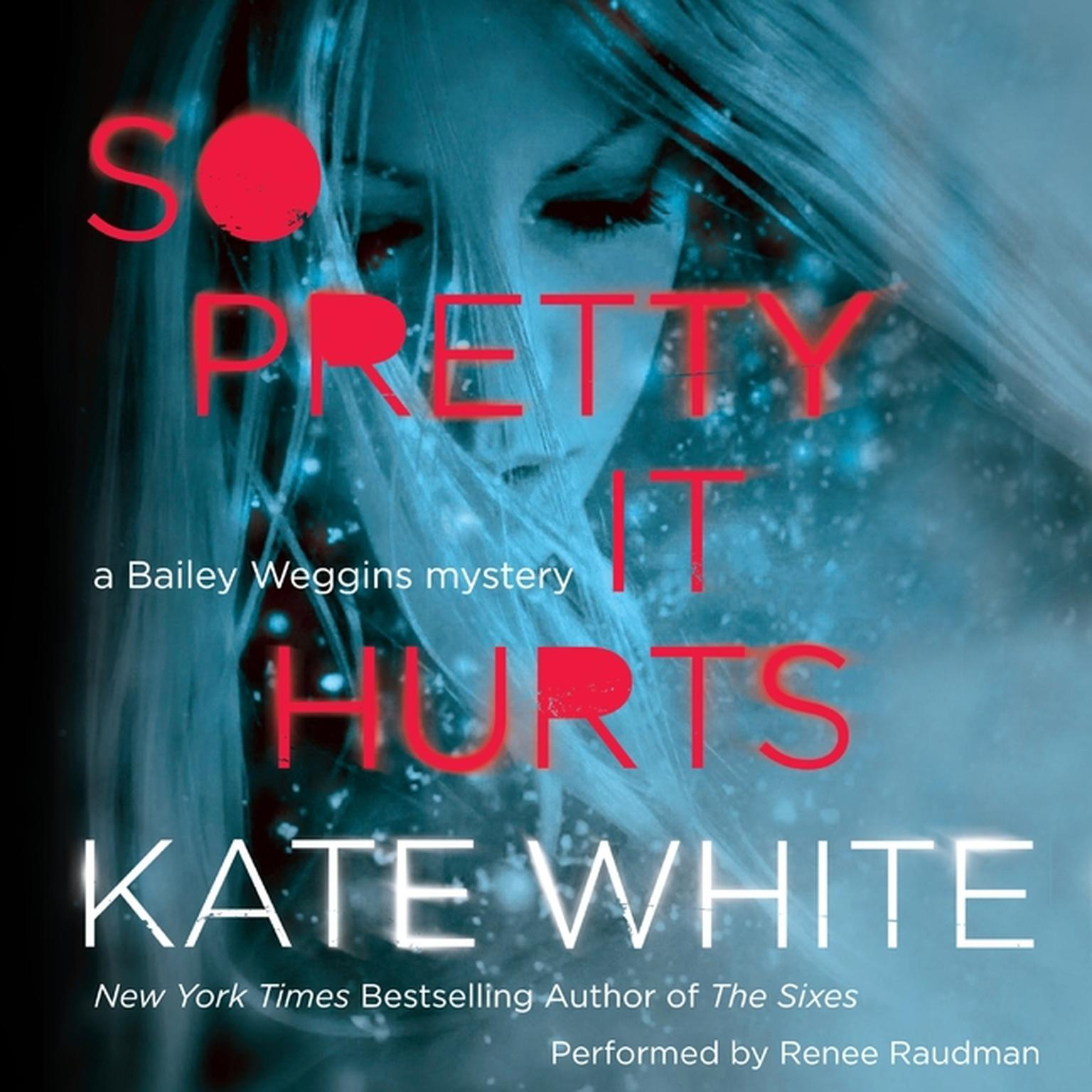 Printable So Pretty It Hurts: A Bailey Weggins Mystery Audiobook Cover Art