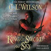 King of Sword and Sky, by C. L. Wilson