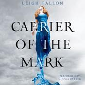 Carrier of the Mark, by Leigh Fallon