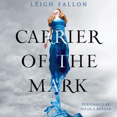 Carrier of the Mark Audiobook, by Leigh Fallon