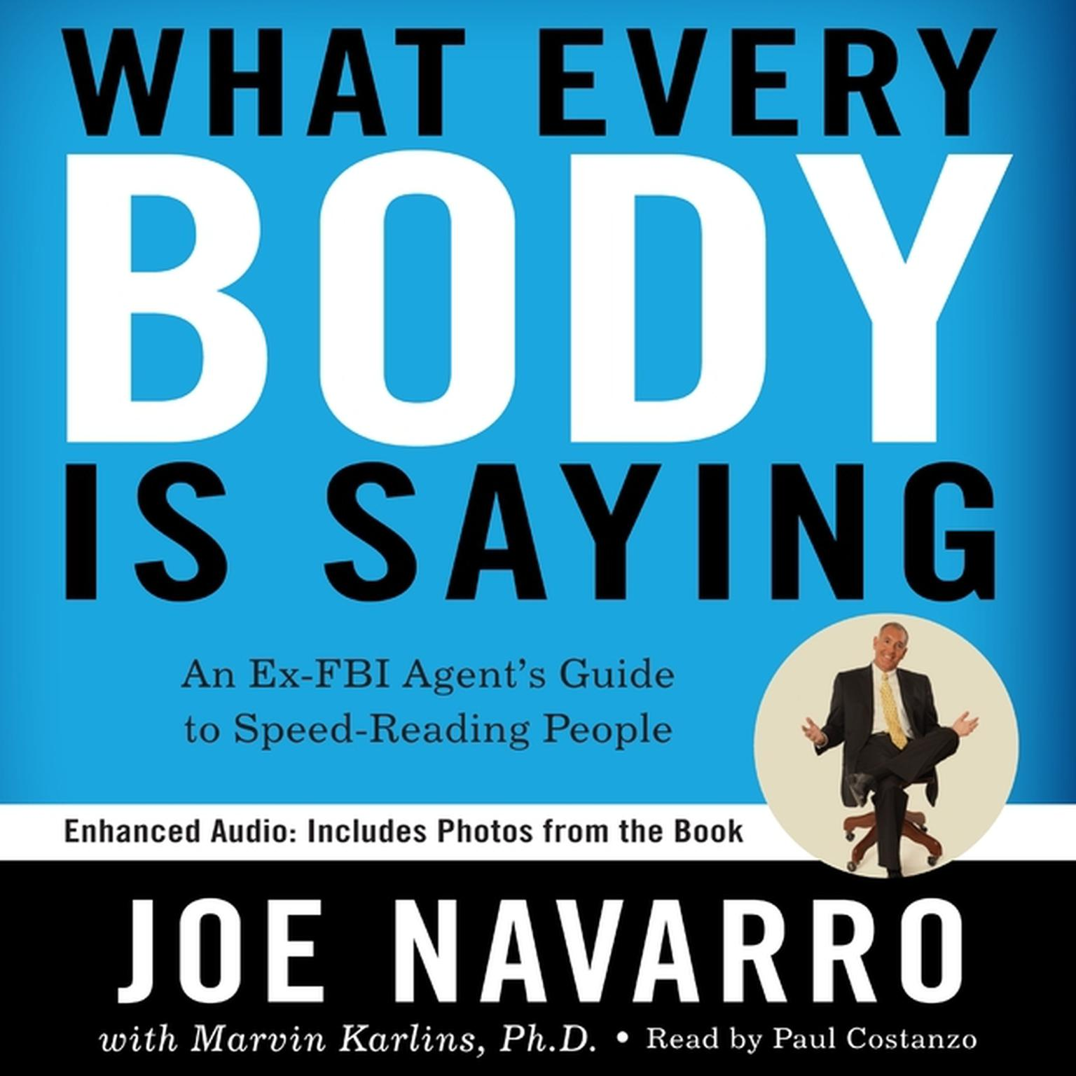 Printable What Every BODY Is Saying: An Ex-FBI Agent's Guide to Speed-Reading People Audiobook Cover Art