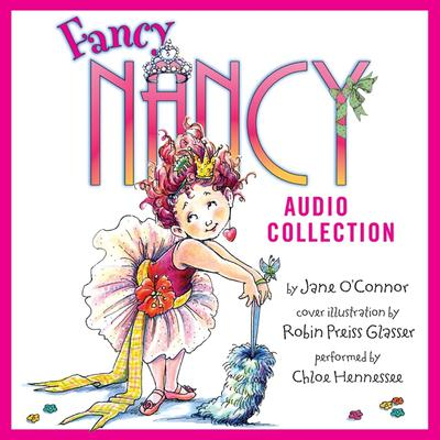 The Fancy Nancy Audio Collection Audiobook, by Jane O'Connor