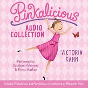 Pinkalicious Audio Collection, by Victoria Kann, Elizabeth Kann