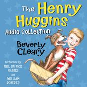 The Henry Huggins Audio Collection Audiobook, by Beverly Cleary