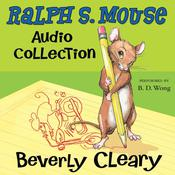 The Ralph S. Mouse Audio Collection, by Beverly Cleary