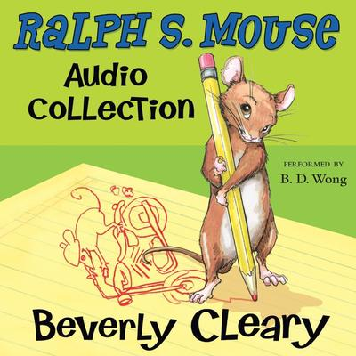 The Ralph S. Mouse Audio Collection Audiobook, by Beverly Cleary